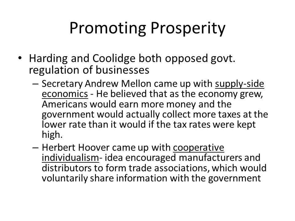 Promoting Prosperity Harding and Coolidge both opposed govt.