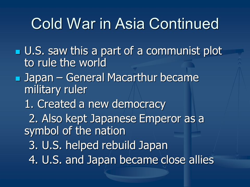 Cold War in Asia Continued U.S.saw this a part of a communist plot to rule the world U.S.
