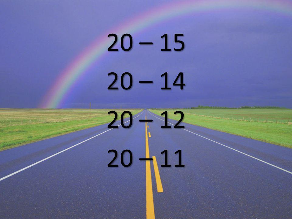 20 – 15 20 – 14 20 – 12 20 – 11