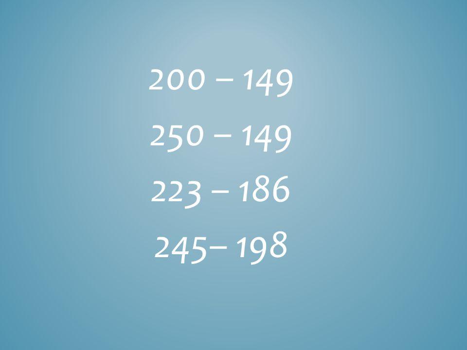 200 – 149 250 – 149 223 – 186 245– 198