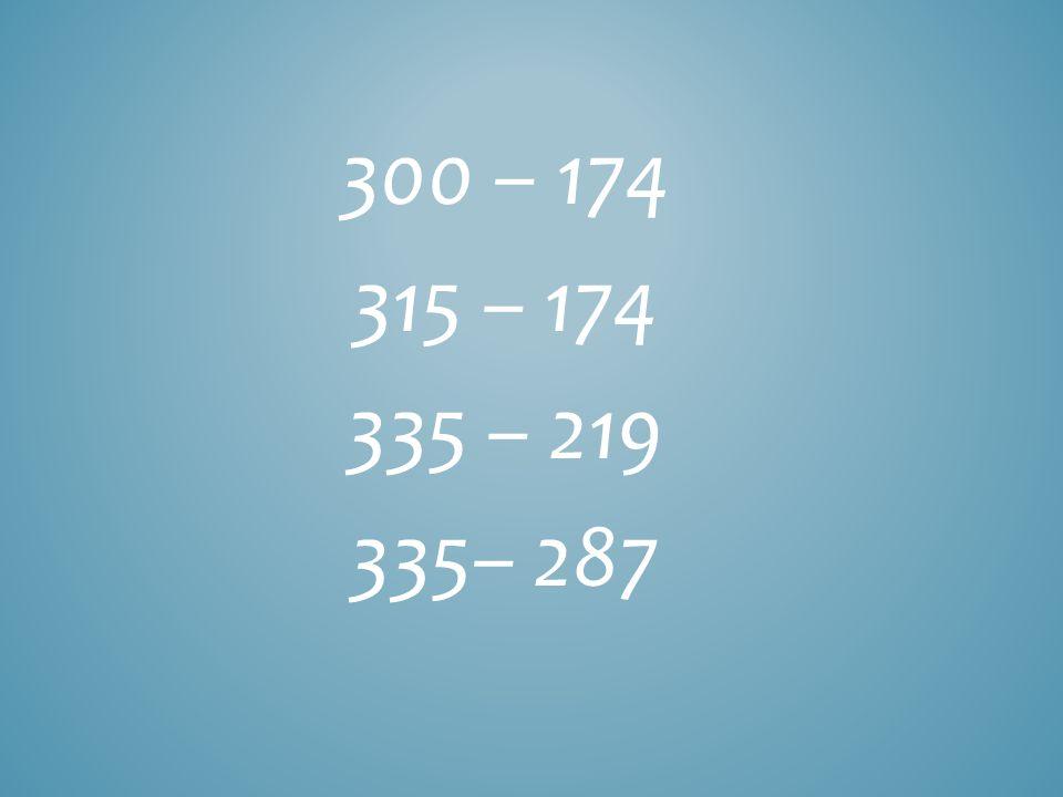 300 – 174 315 – 174 335 – 219 335– 287