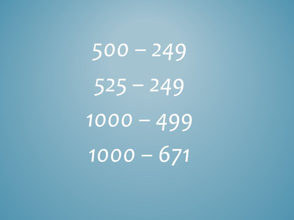 500 – 249 525 – 249 1000 – 499 1000 – 671