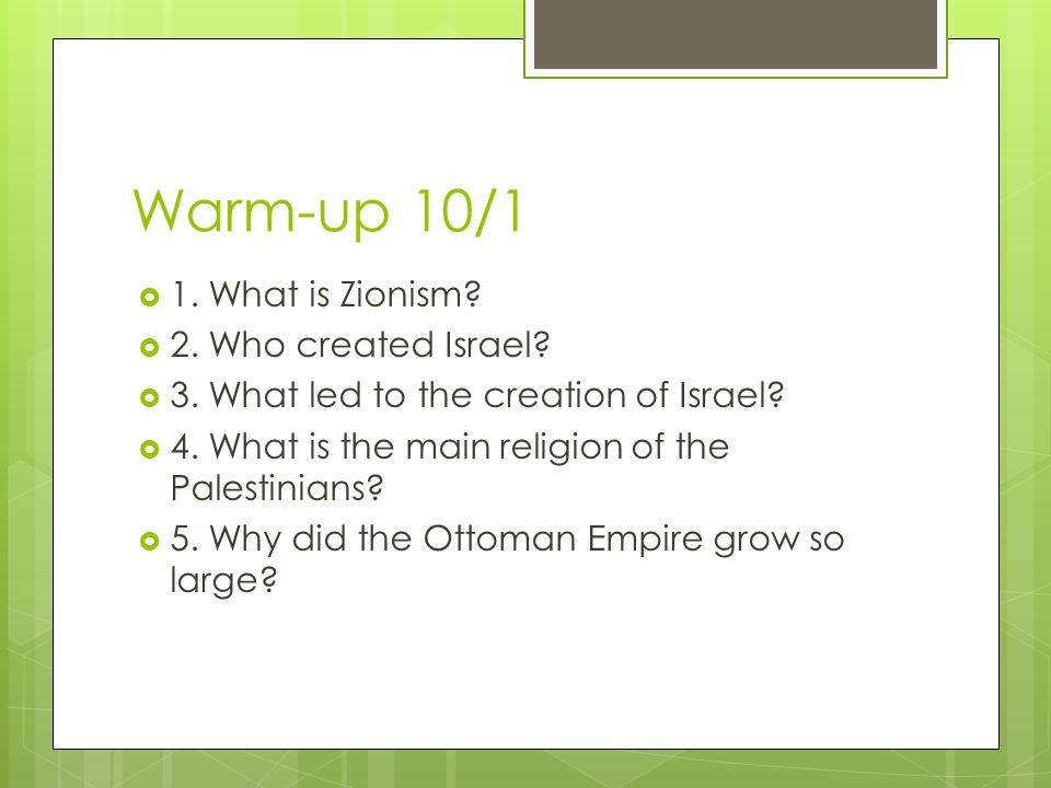  1. What is Zionism.  2. Who created Israel.  3.