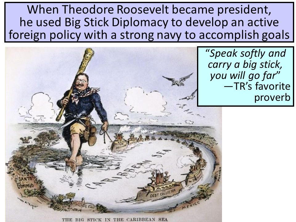 Theodore Roosevelt and the Roosevelt Corollary TR added the Roosevelt Corollary to the Monroe Doctrine, giving the USA police powers to protect Latin America from European imperialism