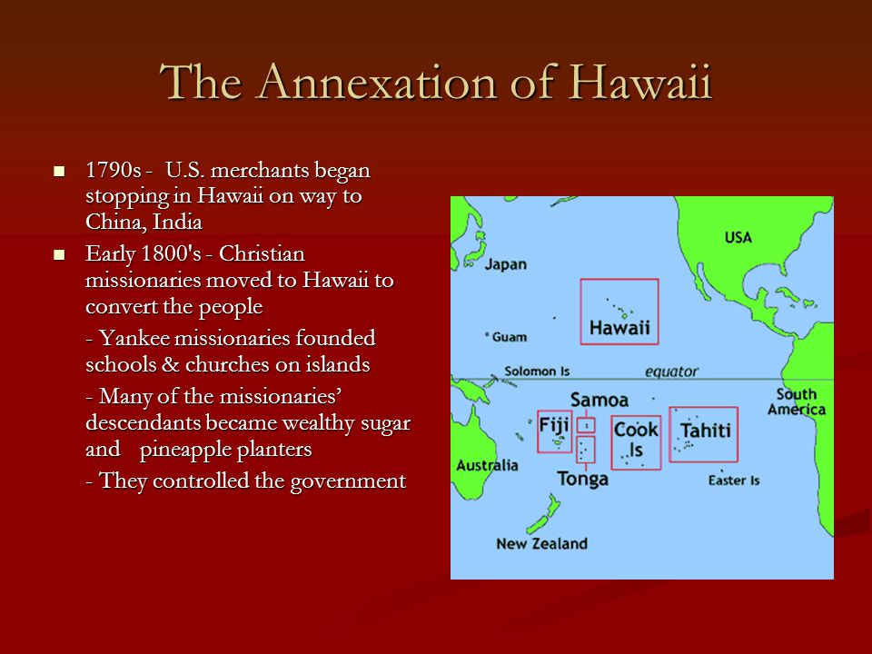The Annexation of Hawaii 1790s - U.S.