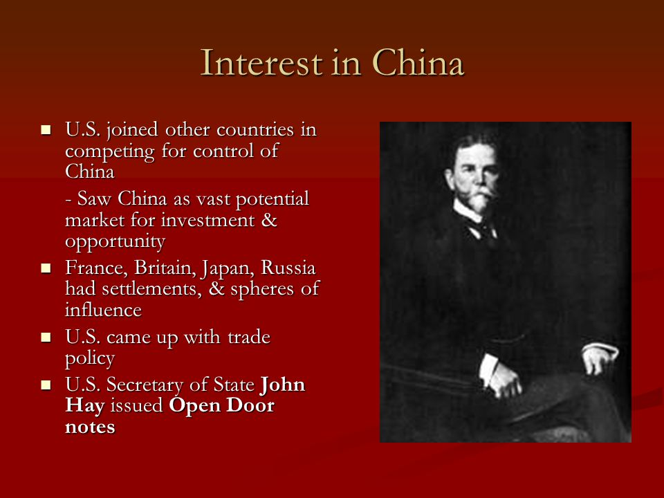 Interest in China U.S.joined other countries in competing for control of China U.S.