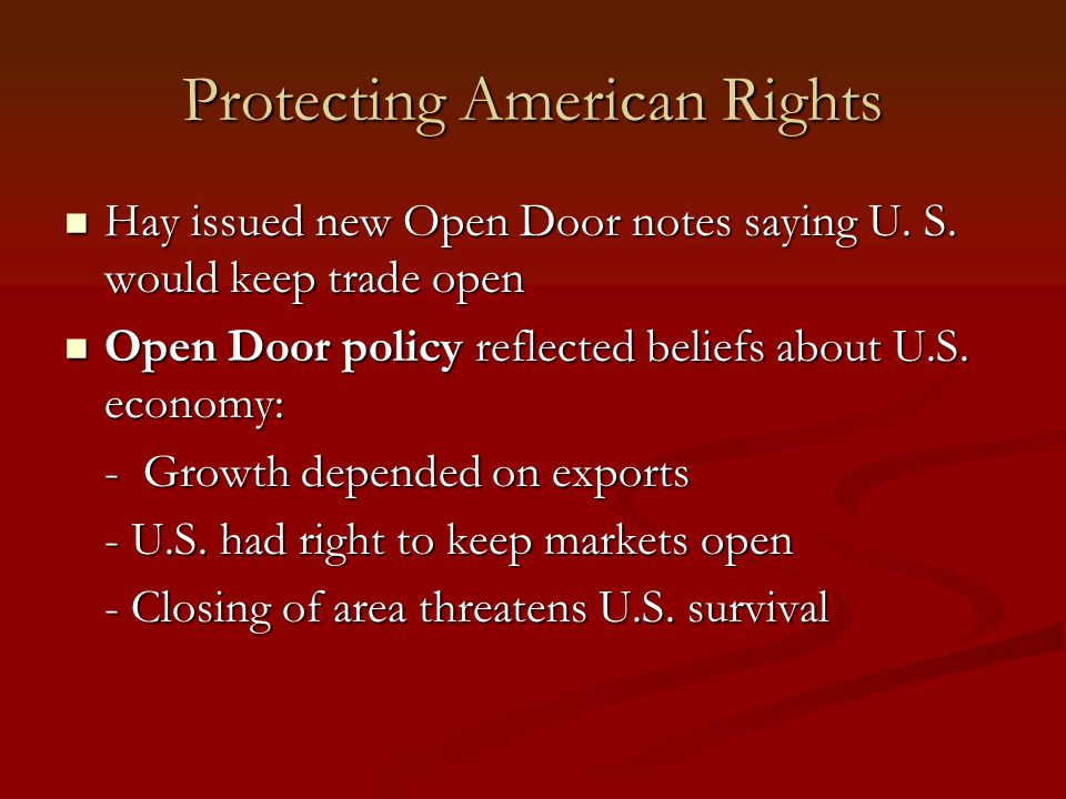 Protecting American Rights Hay issued new Open Door notes saying U.