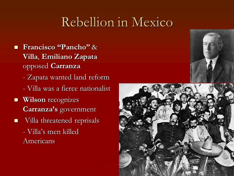 "Rebellion in Mexico Francisco ""Pancho"" & Villa, Emiliano Zapata opposed Carranza Francisco ""Pancho"" & Villa, Emiliano Zapata opposed Carranza - Zapata"