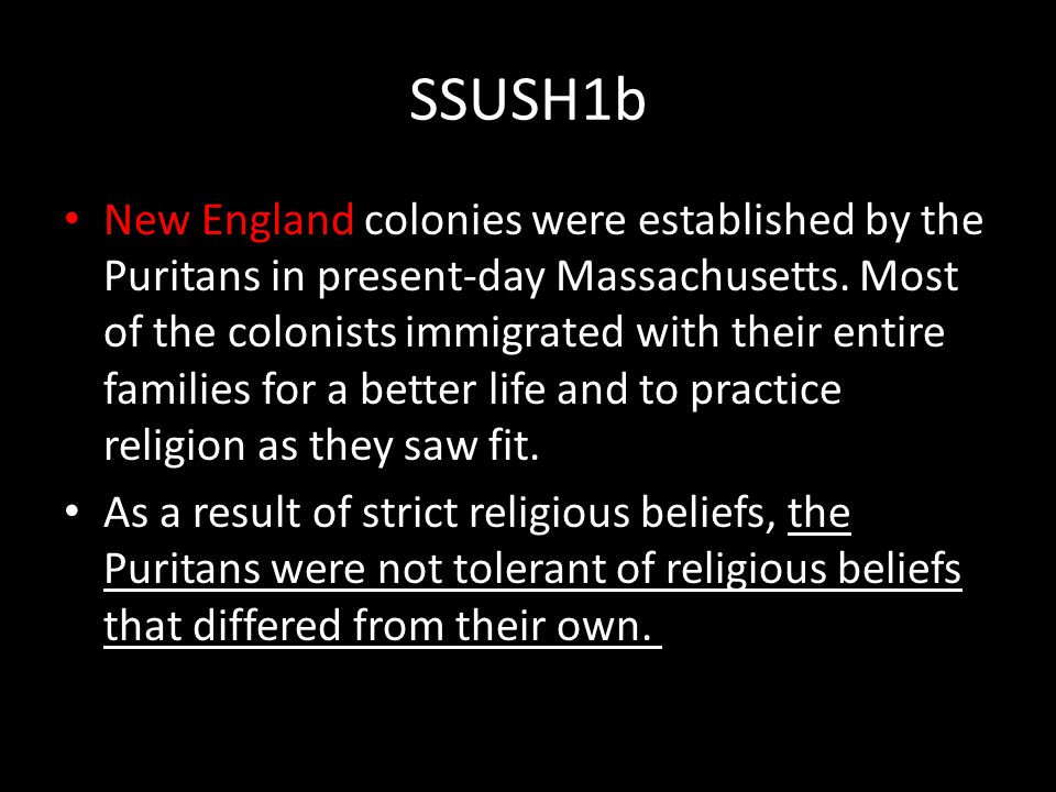 SSUSH1b New England colonies were established by the Puritans in present-day Massachusetts.