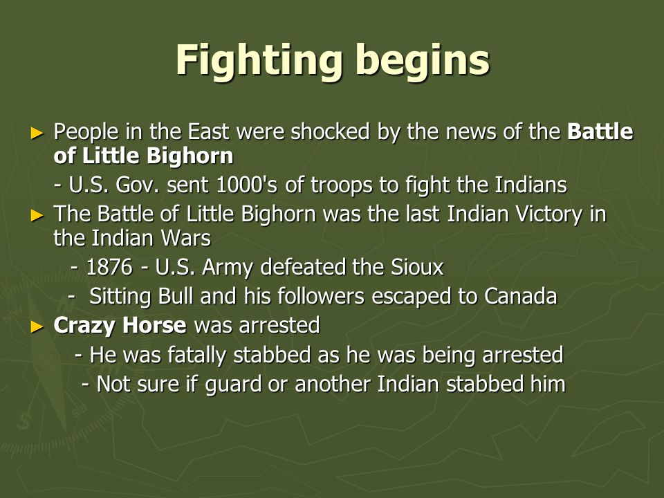 Fighting begins ► People in the East were shocked by the news of the Battle of Little Bighorn - U.S.