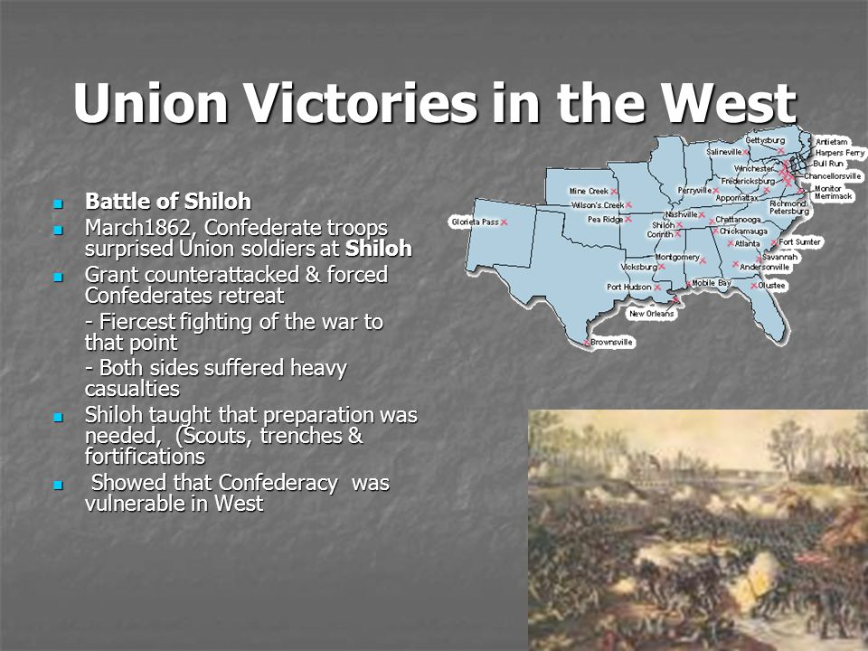 Union Victories in the West Battle of Shiloh Battle of Shiloh March1862, Confederate troops surprised Union soldiers at Shiloh March1862, Confederate