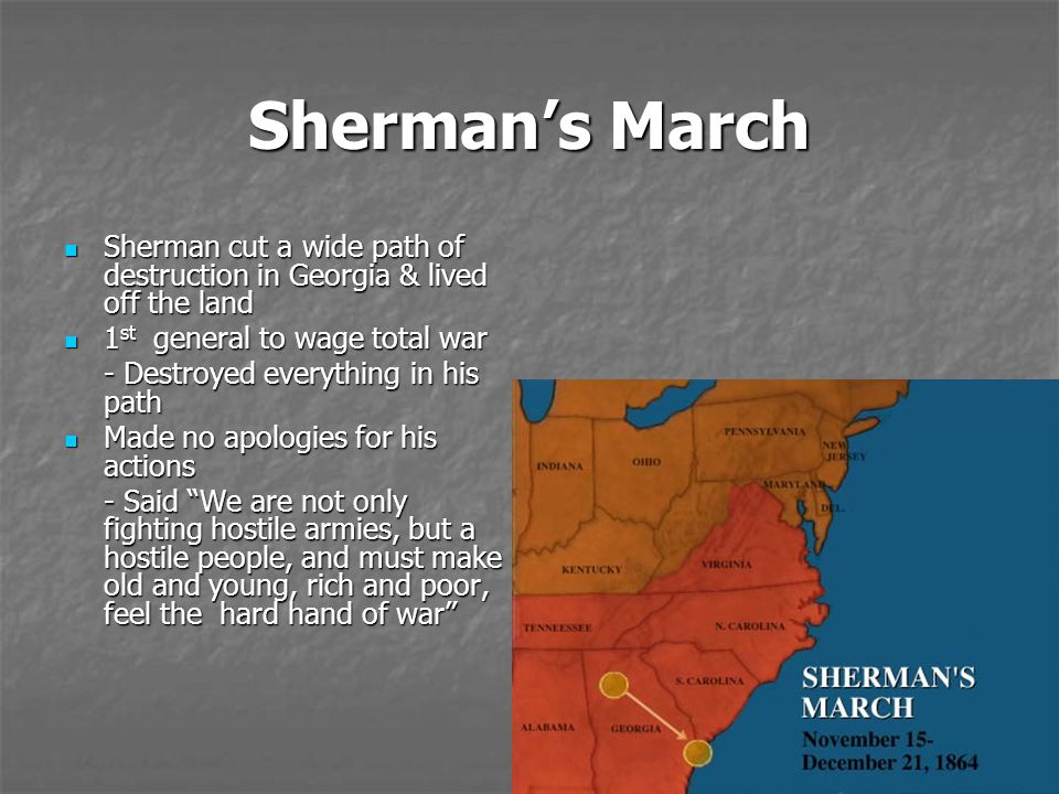 Sherman's March Sherman cut a wide path of destruction in Georgia & lived off the land Sherman cut a wide path of destruction in Georgia & lived off t