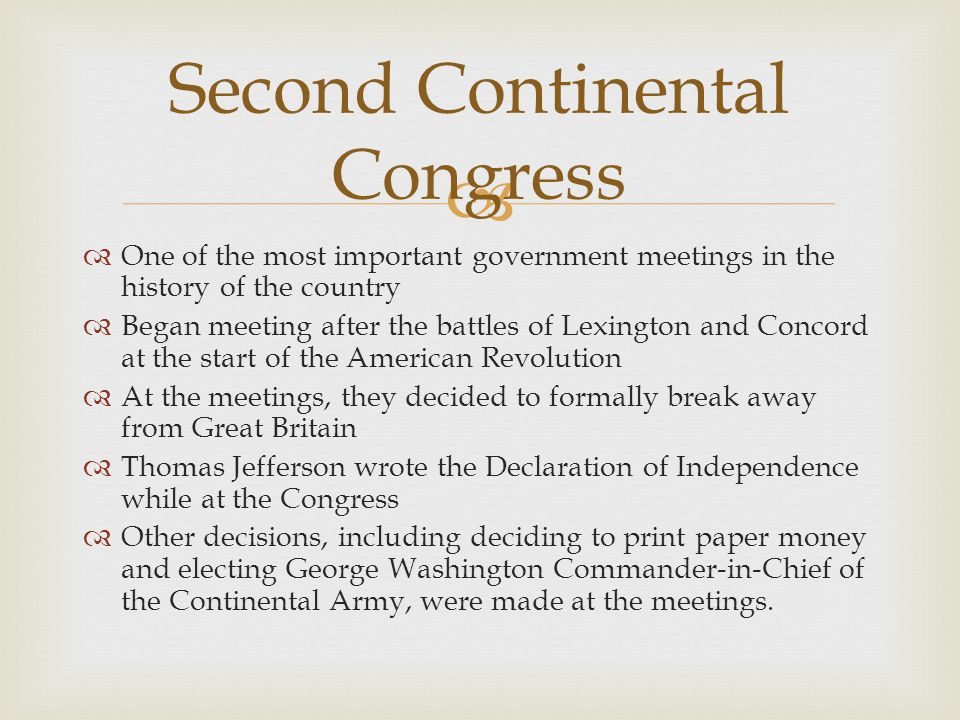  The Second Continental Congress was also responsible for deciding how the new United States government would be structured  They created the Articles of Confederation, the first written plan for the government of the U.S., which were ratified in 1777  In the Articles, the Congress intentionally created a weak national government so they would be different from the British government, which they all hated The Articles of Confederation