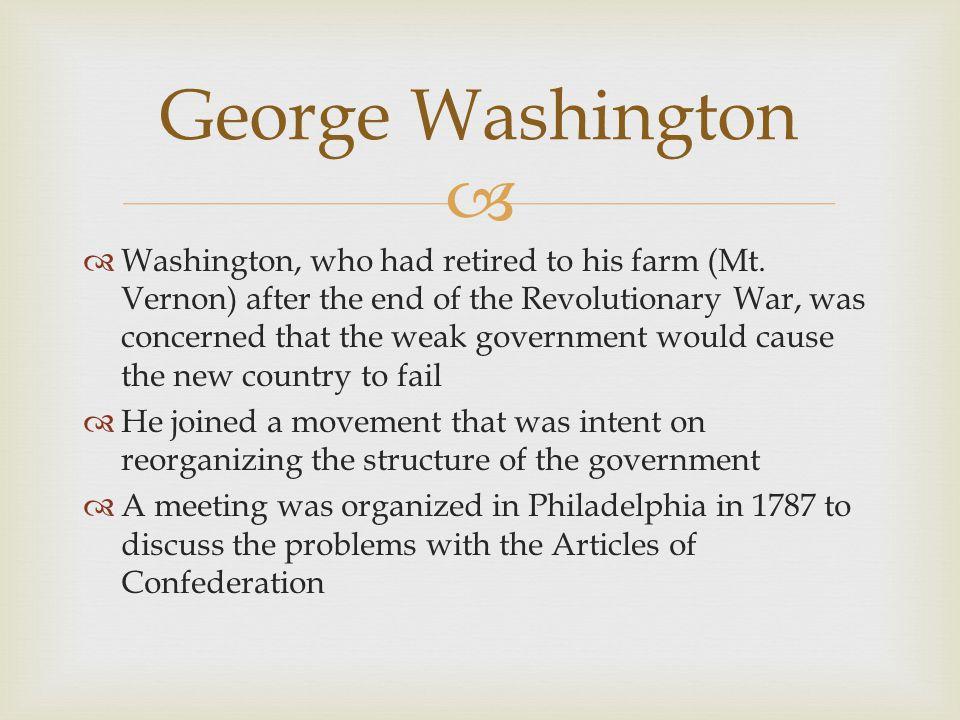   Washington, who had retired to his farm (Mt.