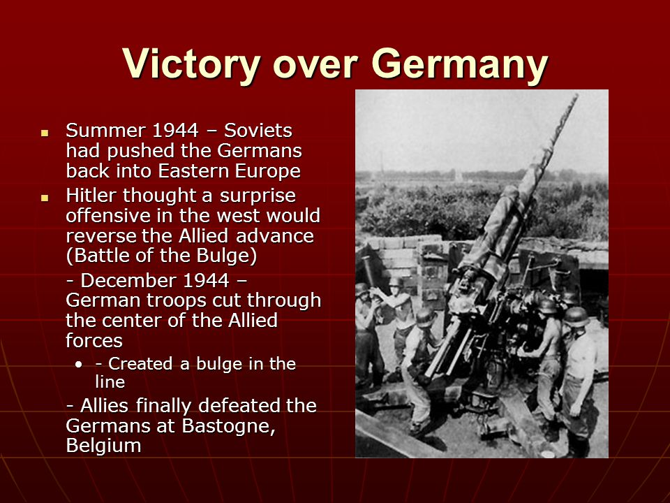 Victory over Germany Summer 1944 – Soviets had pushed the Germans back into Eastern Europe Summer 1944 – Soviets had pushed the Germans back into East