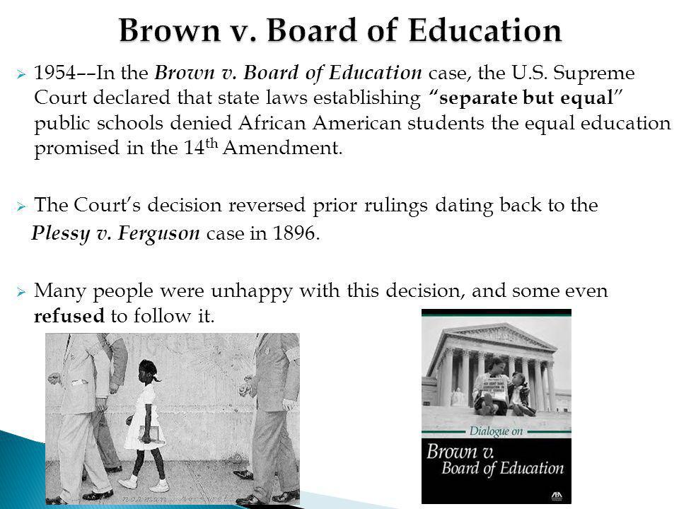 """ 1954––In the Brown v. Board of Education case, the U.S. Supreme Court declared that state laws establishing """"separate but equal """" public schools den"""