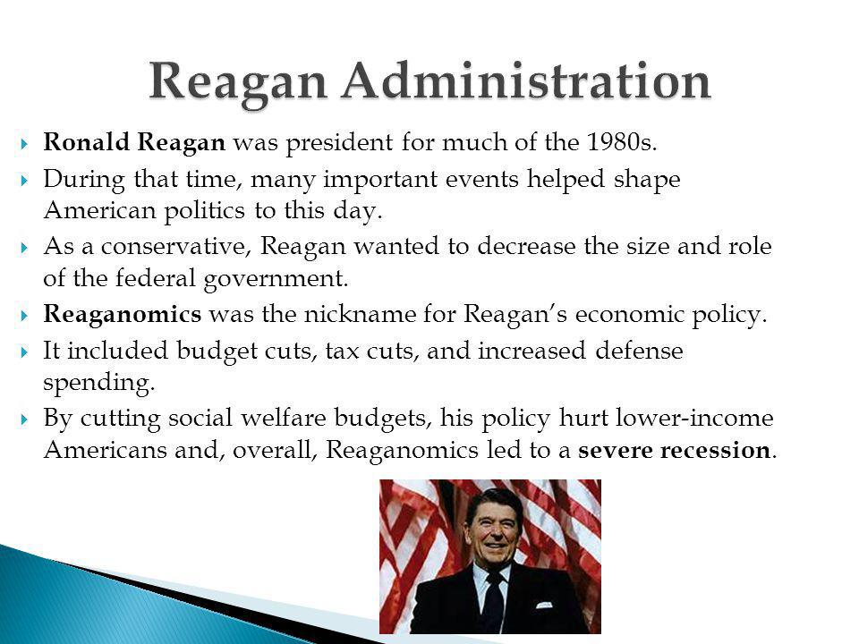  Ronald Reagan was president for much of the 1980s.  During that time, many important events helped shape American politics to this day.  As a cons