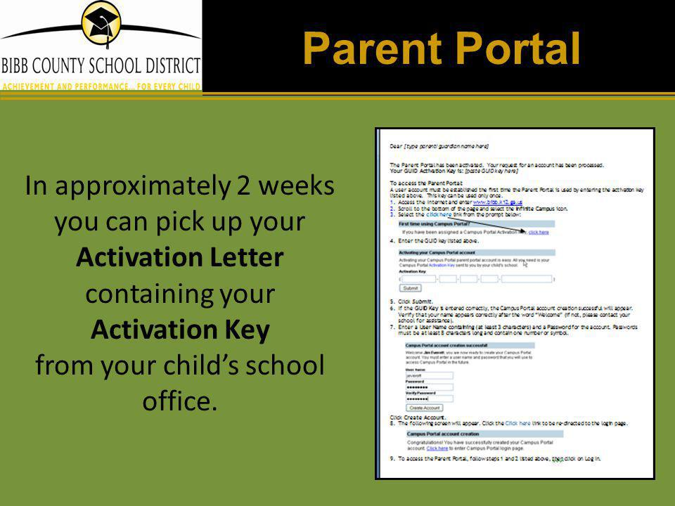 Parent Portal In approximately 2 weeks you can pick up your Activation Letter containing your Activation Key from your child's school office.
