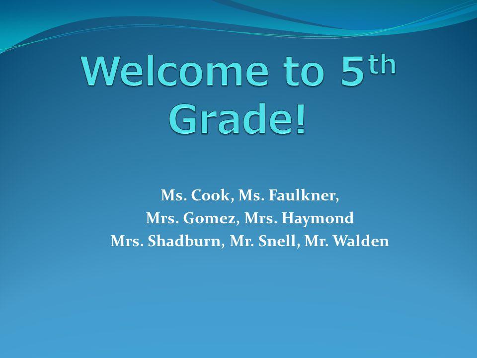 Ms. Cook, Ms. Faulkner, Mrs. Gomez, Mrs. Haymond Mrs. Shadburn, Mr. Snell, Mr. Walden