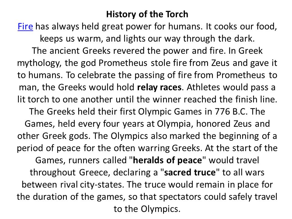 History of the Torch FireFire has always held great power for humans.
