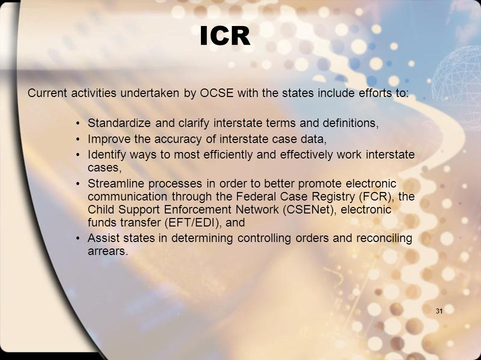 30 First, the ICR process uses the state code (e.g., 02 = Alaska) and the case ID you have for the other state to try to find an interstate case that corresponds to your interstate case.