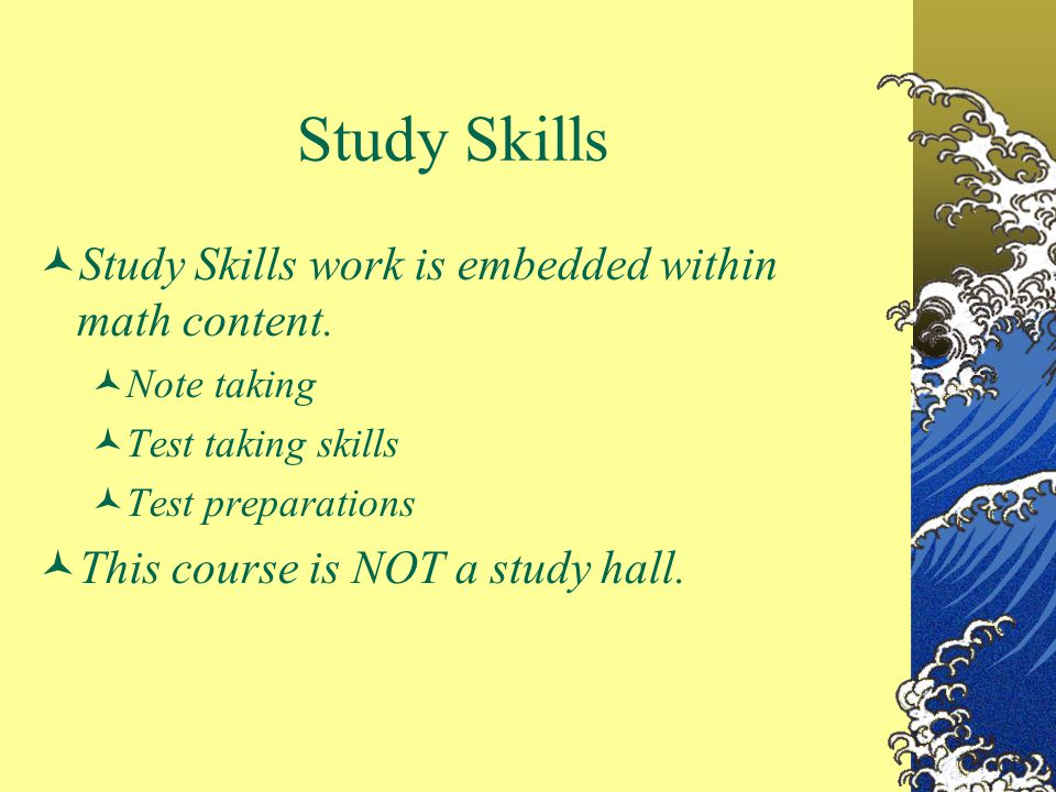 Study Skills Study Skills work is embedded within math content.