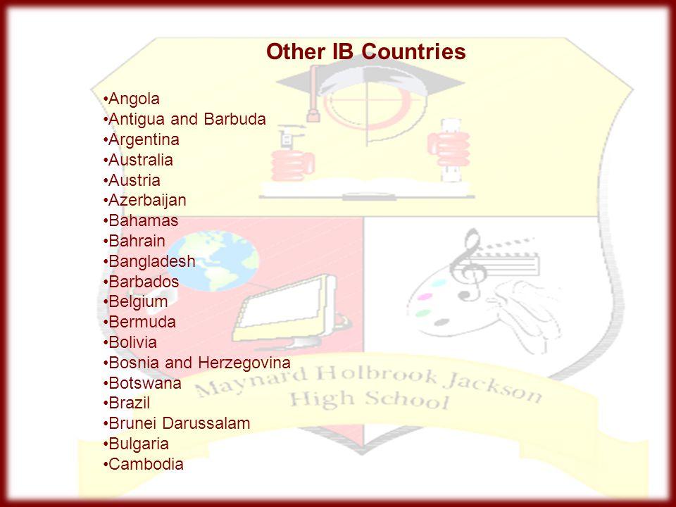 Other IB Countries Angola Antigua and Barbuda Argentina Australia Austria Azerbaijan Bahamas Bahrain Bangladesh Barbados Belgium Bermuda Bolivia Bosni