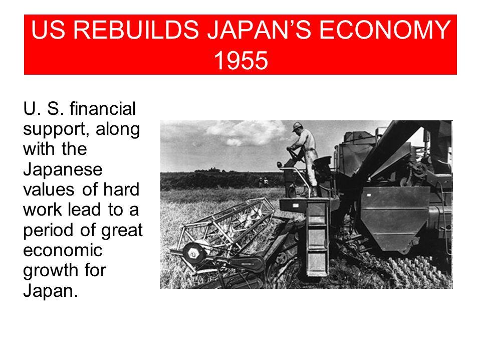 US REBUILDS JAPAN'S ECONOMY 1955 U.S.