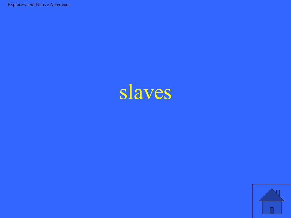 slaves Explorers and Native Americans
