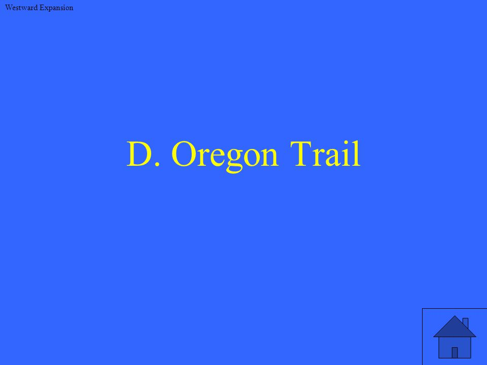 D. Oregon Trail Westward Expansion