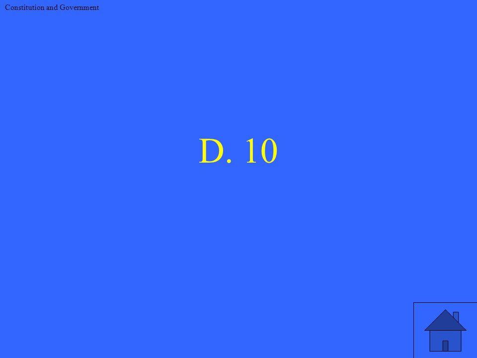 D. 10 Constitution and Government