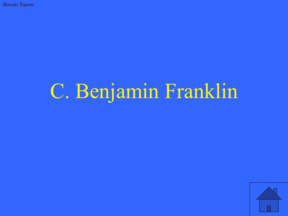 C. Benjamin Franklin Historic Figures