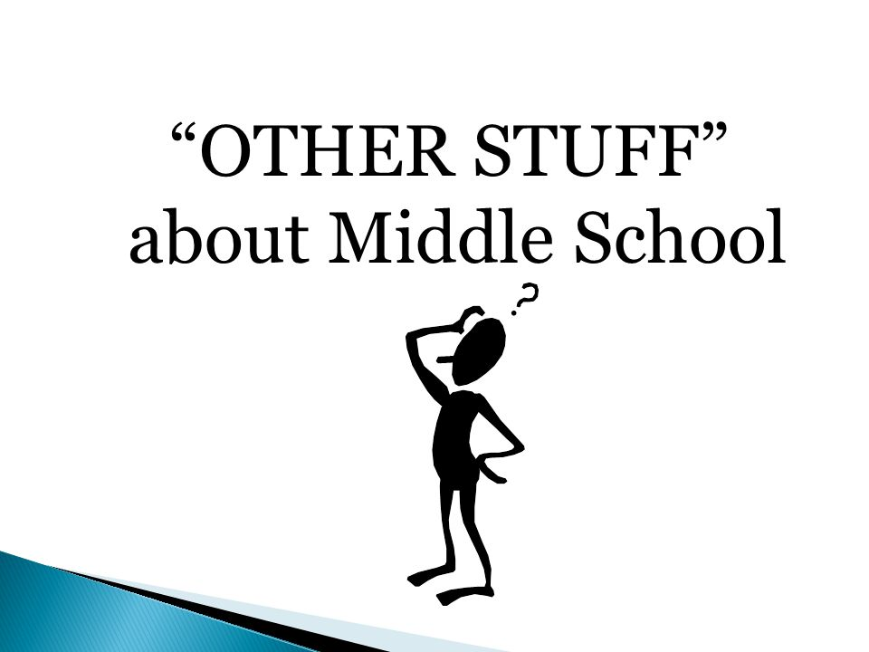 OTHER STUFF about Middle School