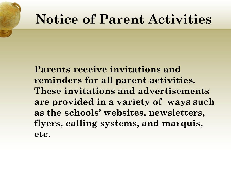 Notice of Parent Activities Parents receive invitations and reminders for all parent activities.