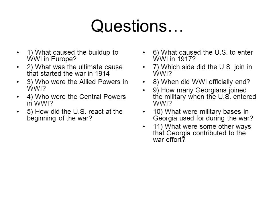 Questions… 1) What caused the buildup to WWI in Europe.
