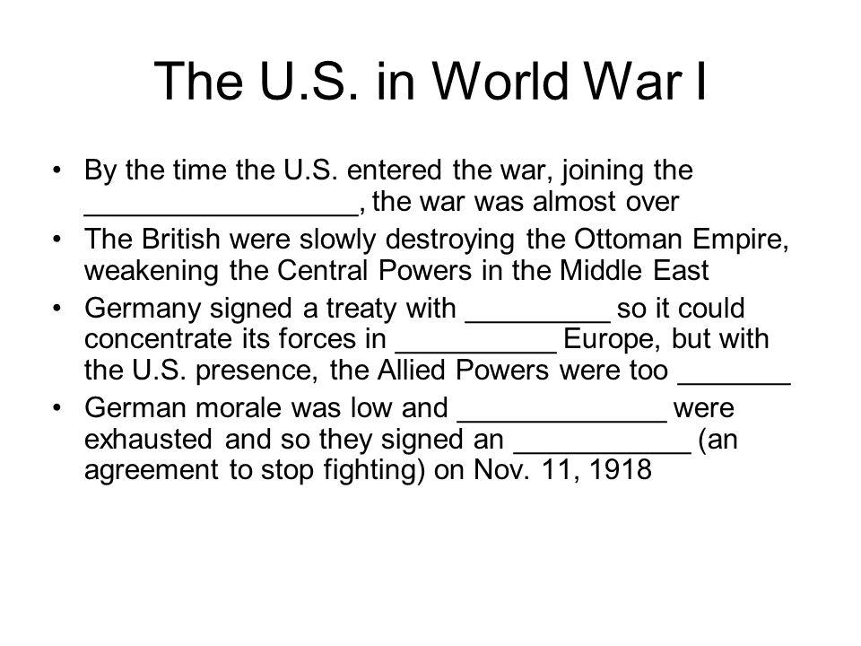 The U.S. in World War I By the time the U.S.