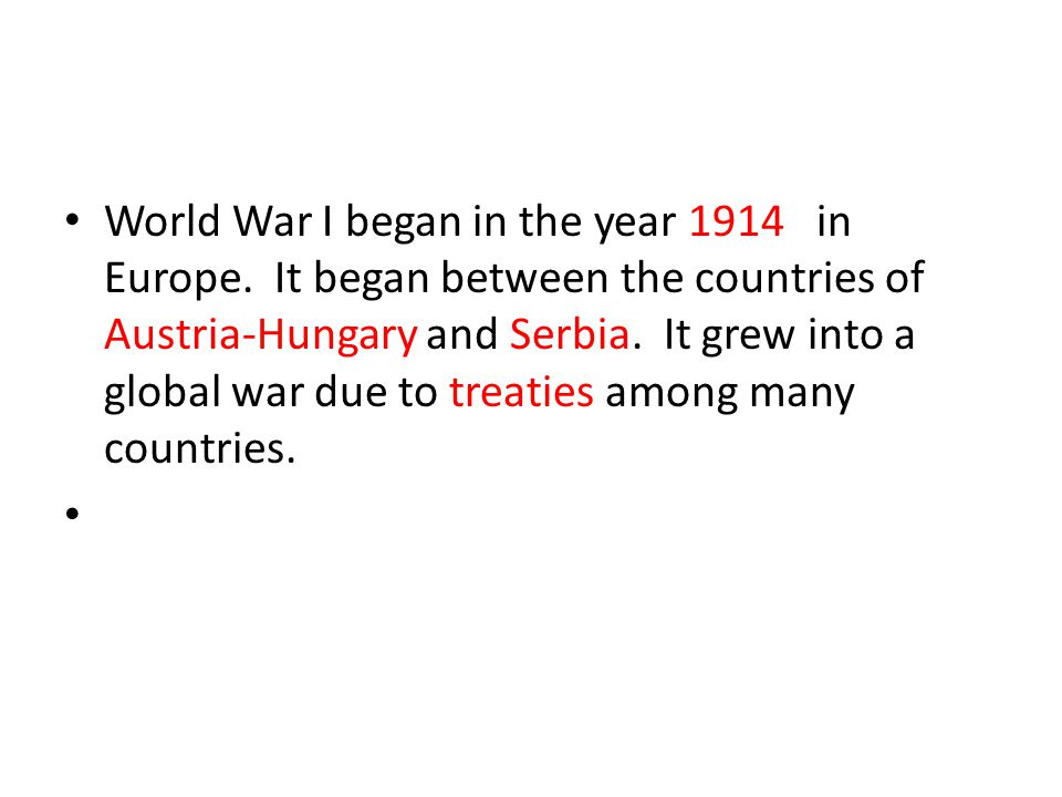 World War I began in the year 1914 in Europe.