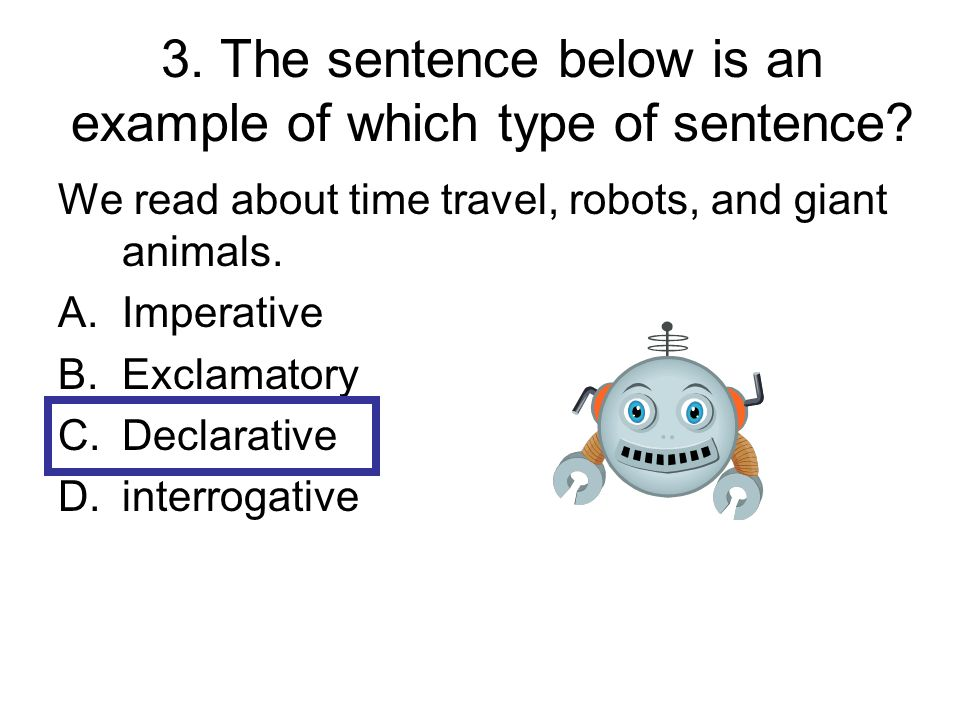 4.Which word in the sentence below is the subject.