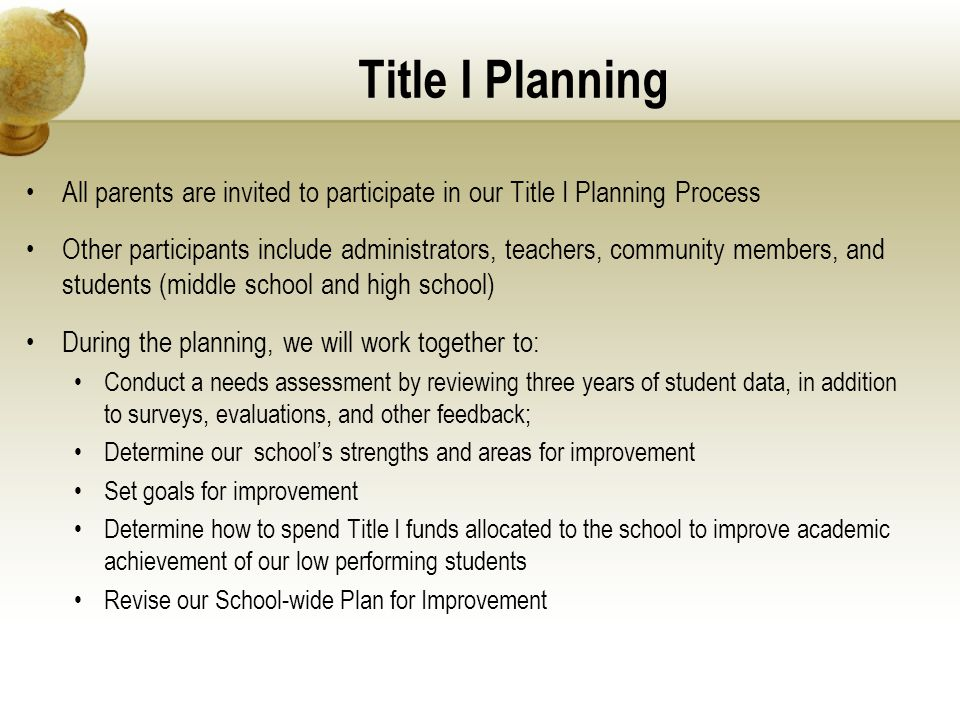 Title I Planning All parents are invited to participate in our Title I Planning Process Other participants include administrators, teachers, community