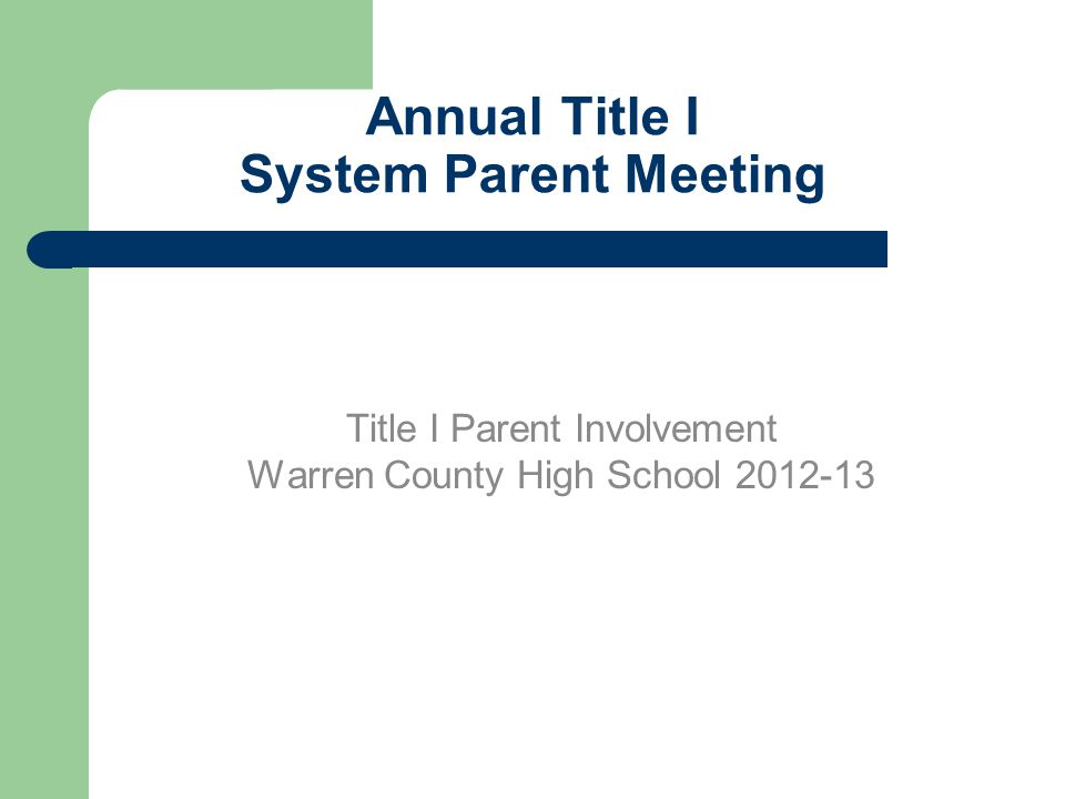 Annual Title I System Parent Meeting Title I Parent Involvement Warren County High School 2012-13