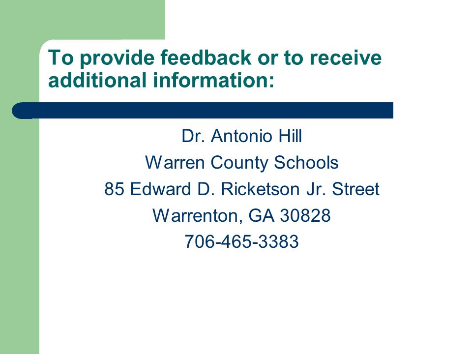 To provide feedback or to receive additional information: Dr.