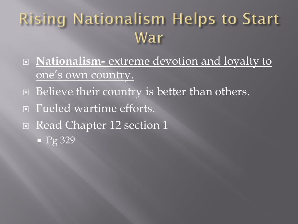  Nationalism- extreme devotion and loyalty to one's own country.
