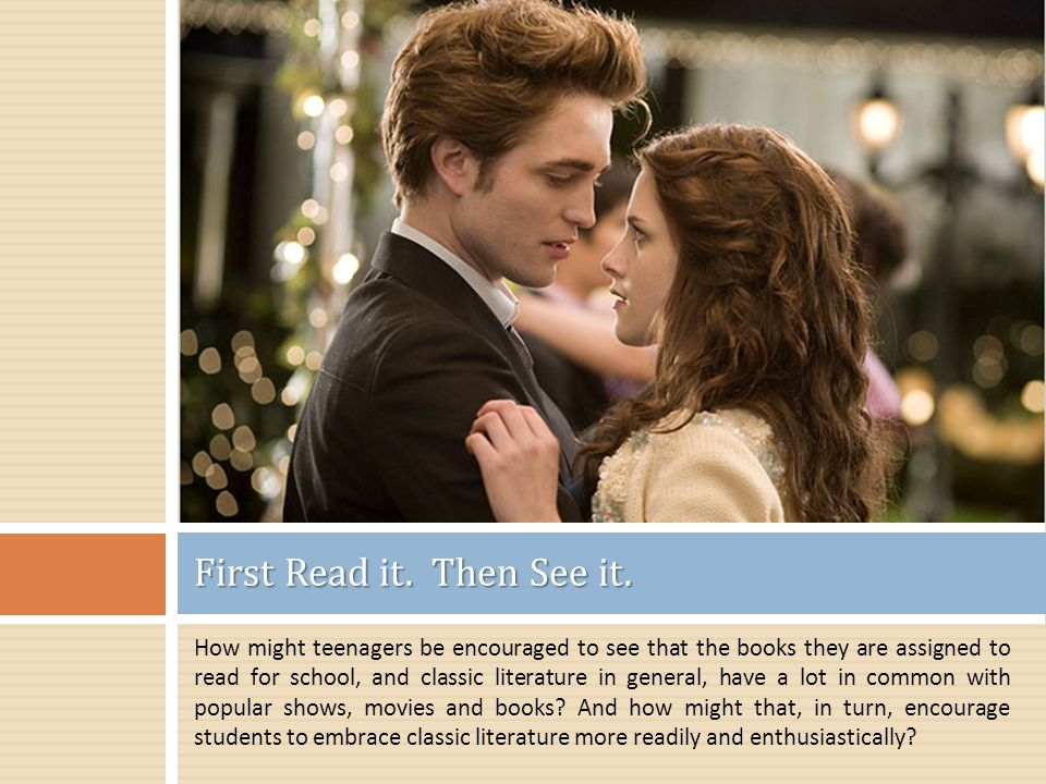 How might teenagers be encouraged to see that the books they are assigned to read for school, and classic literature in general, have a lot in common with popular shows, movies and books.