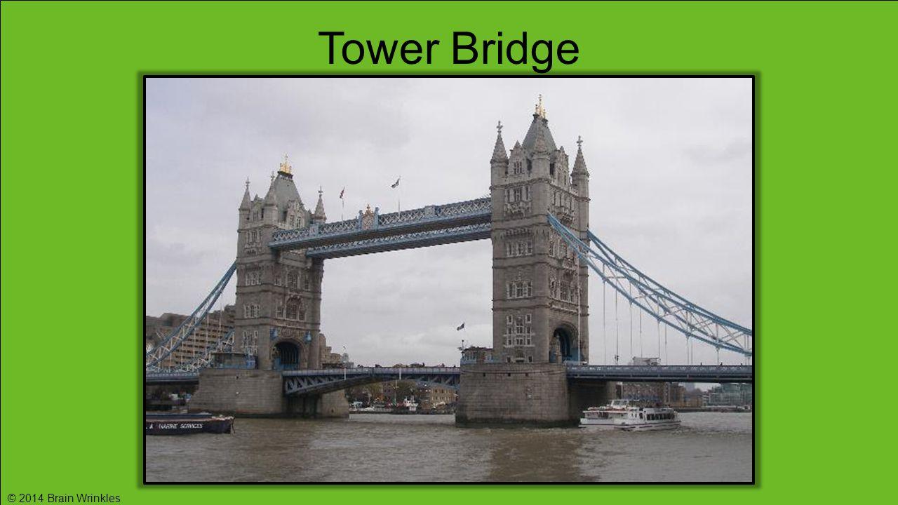 Tower Bridge © 2014 Brain Wrinkles