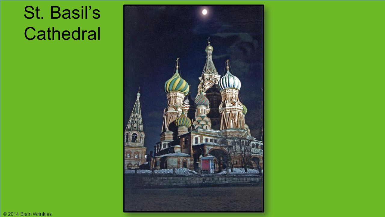 St. Basil's Cathedral © 2014 Brain Wrinkles