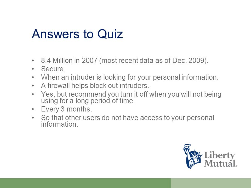 Answers to Quiz 8.4 Million in 2007 (most recent data as of Dec.