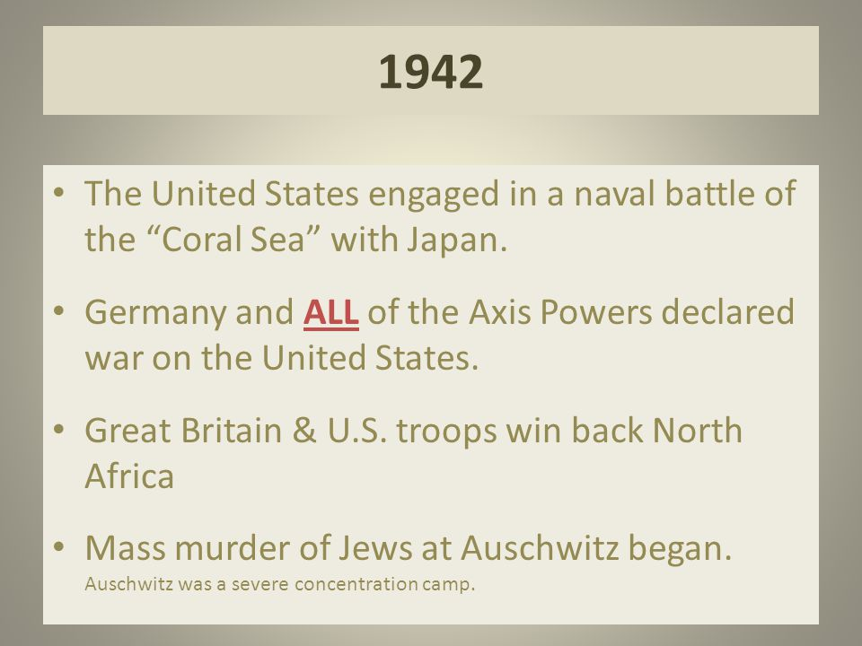 1942 The United States engaged in a naval battle of the Coral Sea with Japan.