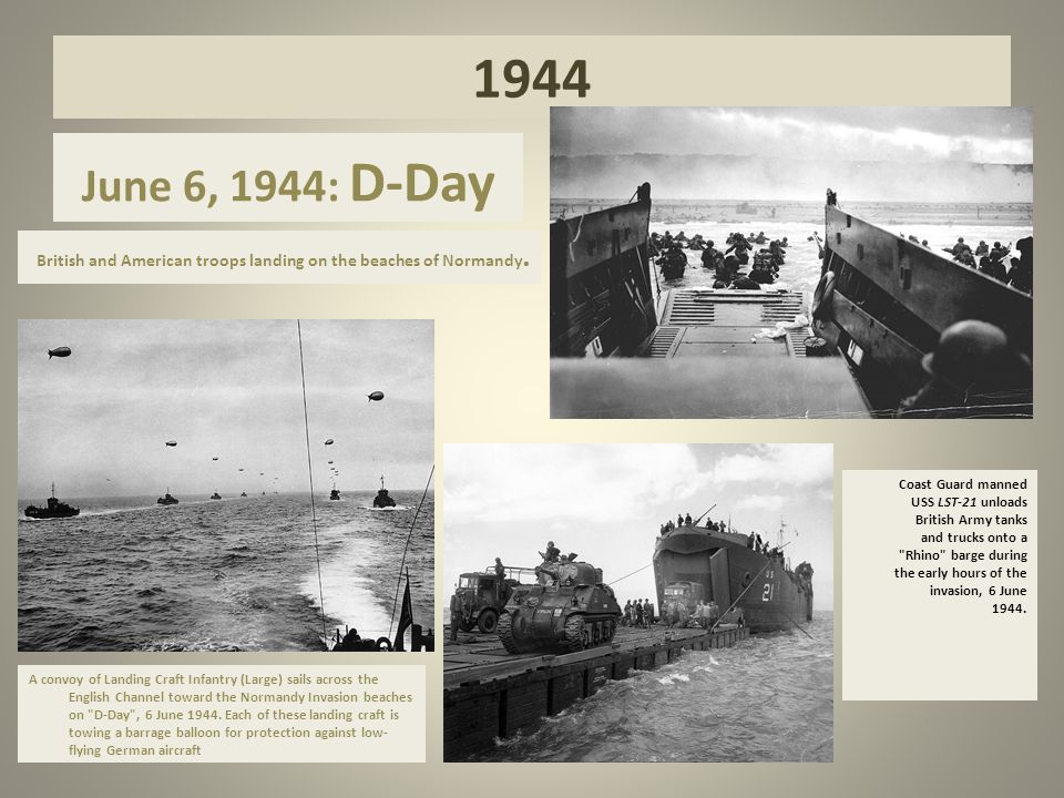 1944 June 6, 1944: D-Day British and American troops landing on the beaches of Normandy.