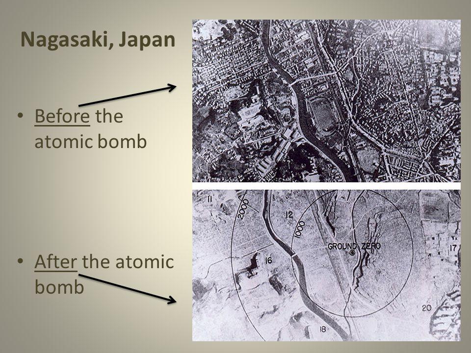 Nagasaki, Japan Before the atomic bomb After the atomic bomb