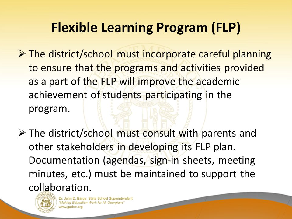 FLP Component 8 8.Describe the procedures the district/school will use to monitor the implementation of the program and the tracking of all required data (assessment, program cost, etc.) The procedures must include the person(s) responsible for monitoring the implementation of the FLP plan in the district's schools.